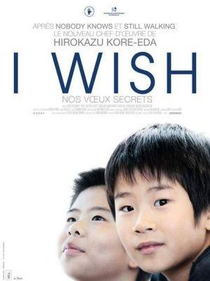 I Wish / Hirokazu Kore-Eda (réal)   Kore-Eda, Hirokazu (1962-....). Metteur en scène ou réalisateur. Scénariste