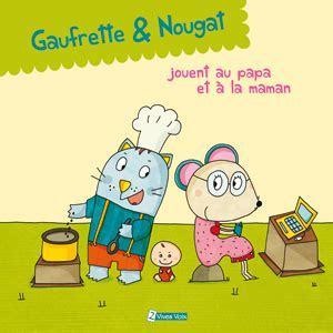 Gaufrette & Nougat jouent au papa et à la maman / texte de Didier Jean & Zad   Jean, Didier (1956-....). Auteur