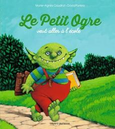 Le petit ogre veut aller à l'école / Marie-Agnès Gaudrat   Gaudrat, Marie-Agnès (1954-....). Auteur