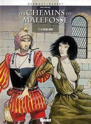 Les chemins de Malefosse. 1, Le diable noir / Daniel Bardet | Bardet, Daniel. Auteur