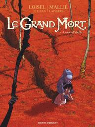 Le grand mort. 1, Larmes d'abeille   Loisel, Régis (1951-....). Auteur