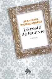Le reste de leur vie / Jean-Paul Didierlaurent   Didierlaurent, Jean-Paul (1962-....). Auteur