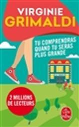Tu comprendras quand tu seras plus grande / Virginie Grimaldi   Grimaldi, Virginie. Auteur