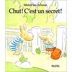 Chut ! C'est un secret ! / Michel Van Zeveren | Van Zeveren, Michel ((1970-...)). Auteur