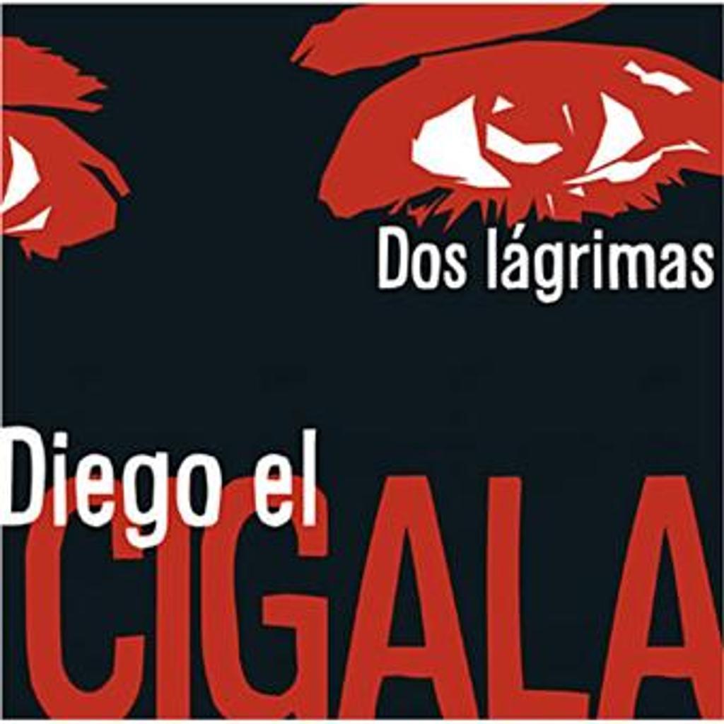 Dos làgrimas / Diego el Cigala | El Cigala, Diego. Artiste