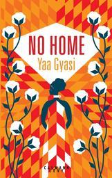 No home / Yaa Gyasi | Gyasi, Yaa. Auteur