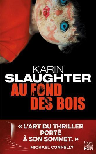 Au fond des bois / Karin Slaughter | Slaughter, Karin (1971-....). Auteur