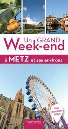 Un grand week-end à Metz et ses environs / ce guide a été établi par Sylvie Becker, Francis Kocher et Hélène Duparc-Leprisé | Becker, Sylvie. Auteur