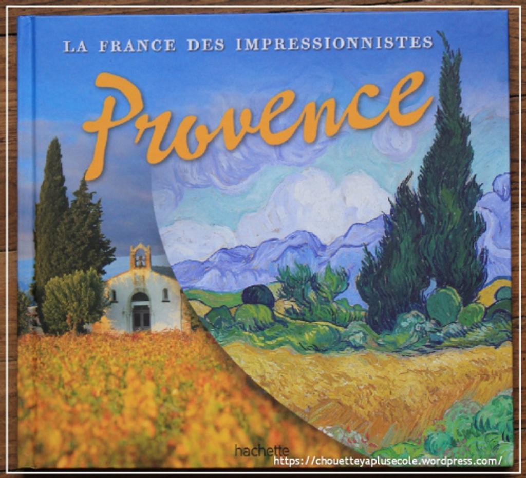 La France des impréssionnistes : Provence  