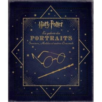 Harry Potter : la galerie des portraits : sorciers, moldus et autre cracmols |