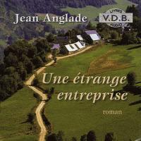 Une étrange entreprise / Jean Anglade   Anglade, Jean (1915-....). Auteur