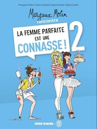 Margaux Motin rencontre La femme parfaite est une connasse !. 2 / Anne-Sophie Girard, Marie-Aldine Girard | Girard, Anne-Sophie. Auteur