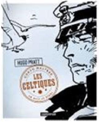 Corto Maltese. 05 : Les Celtiques / Hugo Pratt   Pratt, Hugo (1927-1995). Auteur. Illustrateur