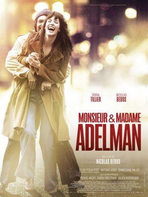 Monsieur et Madame Adelman / Nicolas Bedos (réal)   Bedos, Nicolas (1980-....). Metteur en scène ou réalisateur. Scénariste. Acteur. Compositeur
