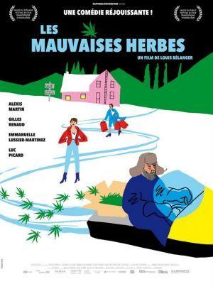Les mauvaises herbes / Louis Belanger (réal) | Belanger, Louis. Metteur en scène ou réalisateur. Scénariste