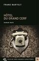 Hotel du Grand Cerf / Franz Bartelt   Bartelt, Franz (1949-....). Auteur