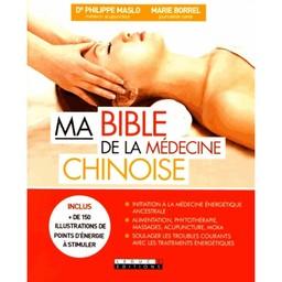 Ma bible de la médecine chinoise / Marie Borrel, Philippe Maslo | Borrel, Marie (1952-....). Auteur