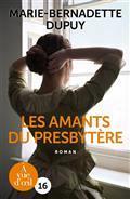 Les amants du presbytère (GC) / Marie-Bernadette Dupuy | Dupuy, Marie-Bernadette (1952-....). Auteur