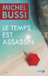 Le temps est assassin (GC). 01 et 02 / Michel Bussi   Bussi, Michel (1965-....). Auteur