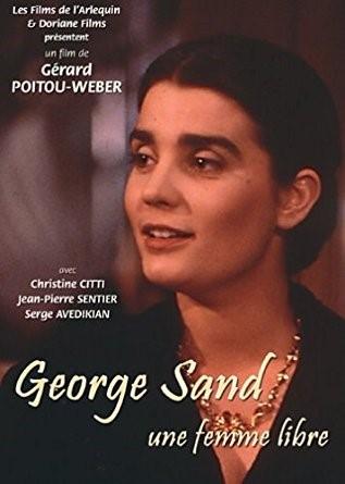 George Sand, une femme libre / Gérard Poitou-Weber (réal) | Poitou-Weber, Gérard. Metteur en scène ou réalisateur
