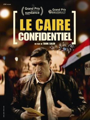 Le Caire Confidentiel / Tarik Saleh (réal)   Saleh, Tarik. Metteur en scène ou réalisateur. Scénariste