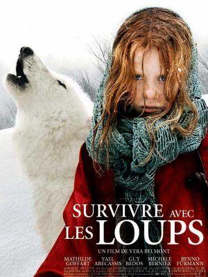 Survivre avec les loups / Vera Belmont (réal) | Belmont, Vera. Metteur en scène ou réalisateur. Scénariste. Producteur