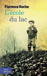 L'école du lac (GC) / Florence Roche | Roche, Florence (1972-....) - écrivain. Auteur