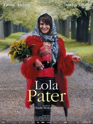Lola Pater / Nadir Moknèche (réal)   Moknèche, Nadir. Metteur en scène ou réalisateur