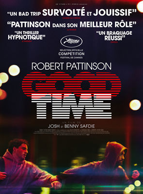 Good Time / Ben Safdie (réal) Joshua Safdie (réal)   Safdie, Josh & Benny. Metteur en scène ou réalisateur. Scénariste