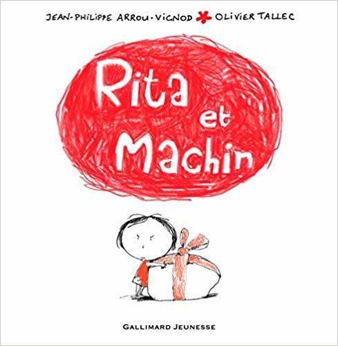 Rita et Machin. 1 / Jean-Philippe Arrou-Vignod, Olivier Tallec | Arrou-Vignod, Jean-Philippe (1958-....). Auteur