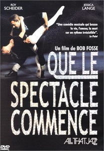 Que le spectacle commence / Bob Fosse (réal)   Fosse, Bob. Metteur en scène ou réalisateur