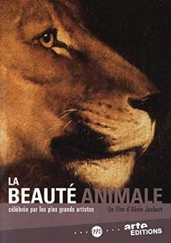 La beauté animale / Alain Jaubert (réal) | Jaubert, Alain (1940-....). Metteur en scène ou réalisateur