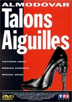 Talons aiguilles / Pedro Almodovar (réal) | Almodovar, Pedro (1949-....). Metteur en scène ou réalisateur. Scénariste