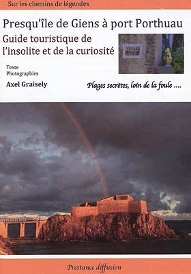 Presqu'île de Giens à port Porthuau : sur les chemins de légendes / Axel Graisely   Graisely, Axel (1960-....). Auteur