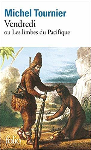 Vendredi ou Les limbes du Pacifique / Michel Tournier | Tournier, Michel (1924-2016). Auteur