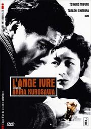 L'ange ivre / Akira Kurosawa (réal) | Kurosawa, Akira (1910-1998). Metteur en scène ou réalisateur. Scénariste