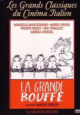 La grande bouffe / Marco Ferreri (réal)   Ferreri, Marco. Metteur en scène ou réalisateur