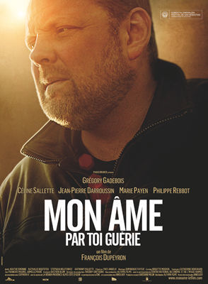 Mon ame par toi guérie / François Dupeyron (réal)   Dupeyron, François. Metteur en scène ou réalisateur. Scénariste. Auteur
