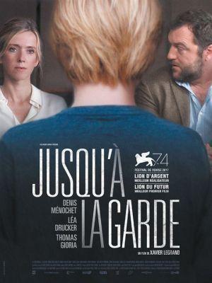 Jusqu'à la garde / Xavier Legrand (réal)   Legrand, Xavier. Metteur en scène ou réalisateur. Scénariste