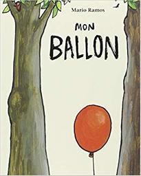Mon ballon / Mario Ramos | Ramos, Mario (1958). Auteur