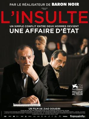 L'insulte / Ziad Doueiri (réal) | Doueiri, Ziad. Metteur en scène ou réalisateur