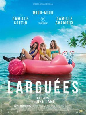 Larguées / Eloise Lang (réal) | Lang , Eloïse. Metteur en scène ou réalisateur. Scénariste