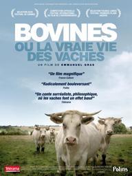 Bovines ou la vraie vie des vaches / Emmanuel Gras, réal. | Gras, Emmanuel. Monteur. Scénariste
