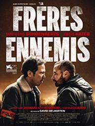 Frères ennemis / David Oelhoffen, réal. | Oelhoffen, David. Metteur en scène ou réalisateur. Scénariste