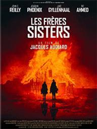 Frères Sisters (Les) / Jacques Audiard, réal. | Audiard, Jacques (1952-....). Metteur en scène ou réalisateur. Scénariste