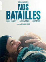 Nos batailles / Guillaume Senez, réal. | Senez, Guillaume. Metteur en scène ou réalisateur. Scénariste