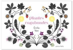 Plantes vagabondes / Emilie Vast | Vast, Emilie. Auteur