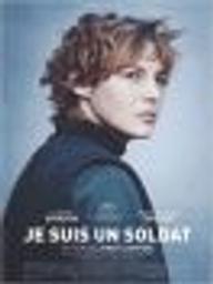 Je suis un soldat / Laurent Larivière, réal.   Larivière, Laurent. Monteur. Scénariste