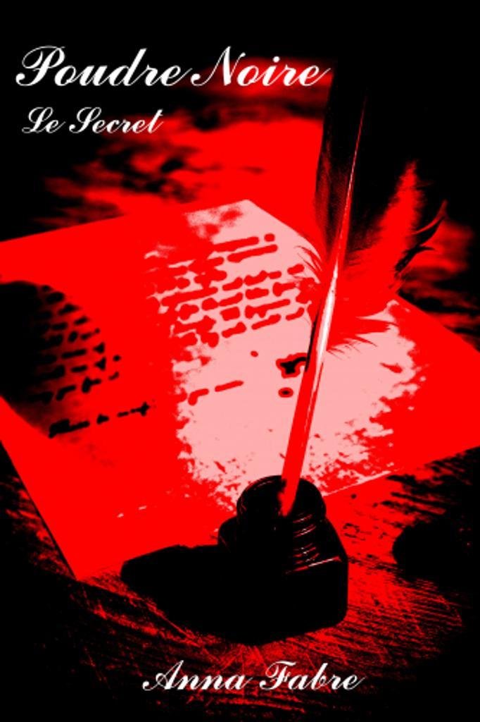Poudre noire : Le secret / Anna Fabre   Fabre, Anna ((1969-))