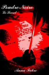 Poudre noire : Le secret / Anna Fabre | Fabre, Anna ((1969-))